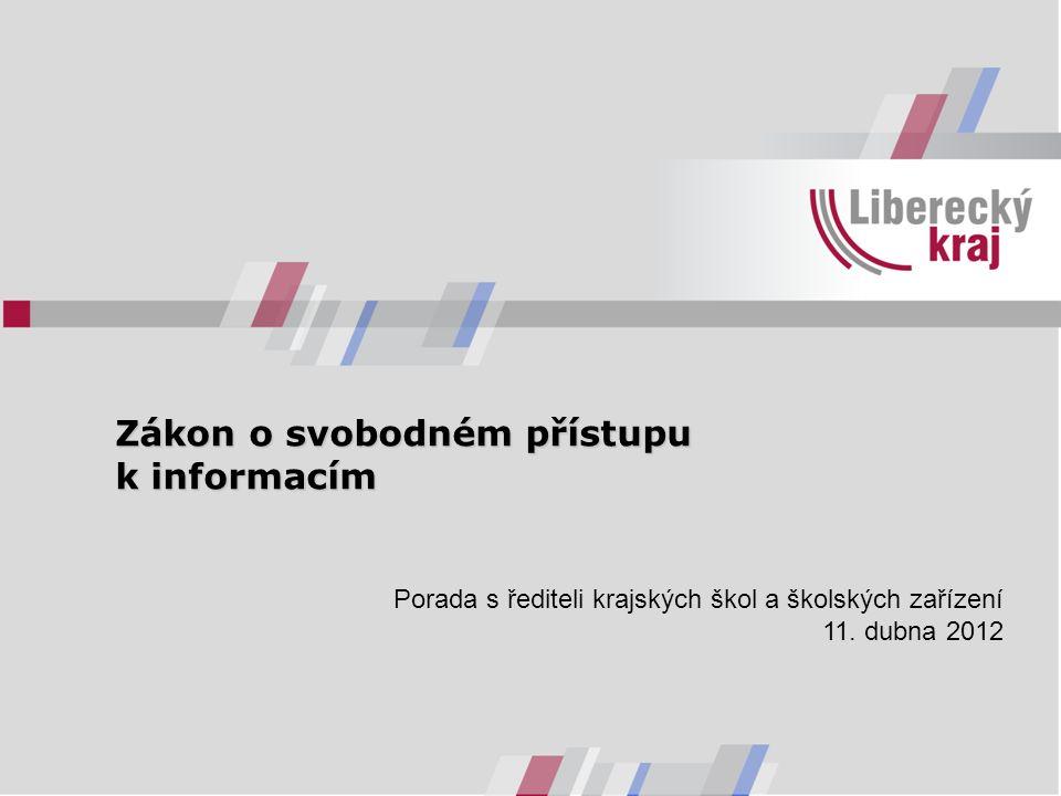 Zákon o svobodném přístupu k informacím Zákon o svobodném přístupu k informacím Porada s řediteli krajských škol a školských zařízení 11.