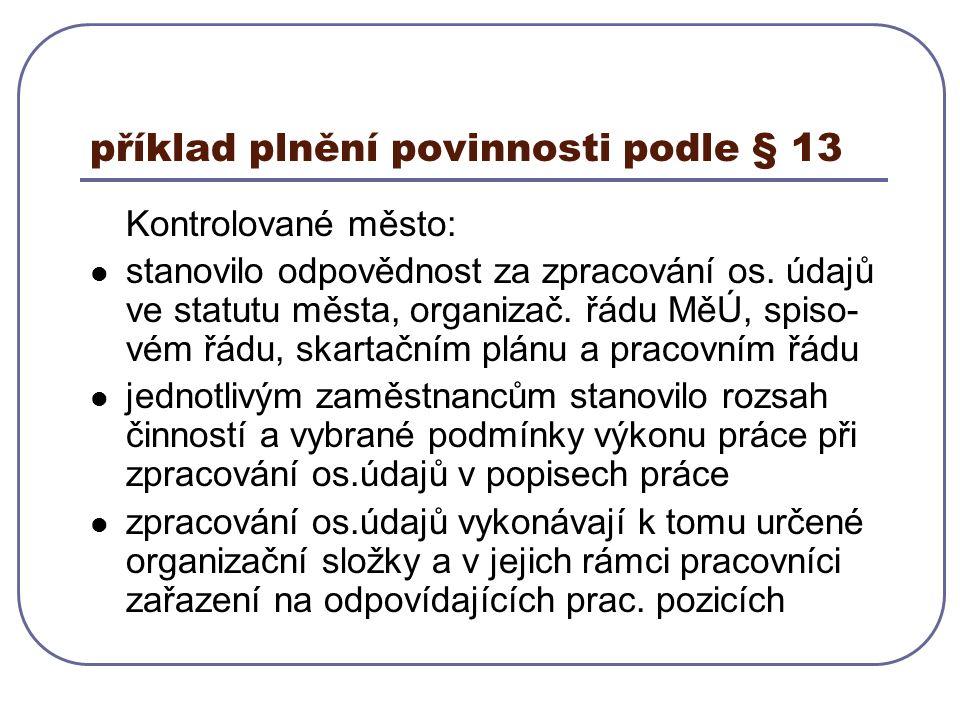 příklad plnění povinnosti podle § 13 Kontrolované město: stanovilo odpovědnost za zpracování os.