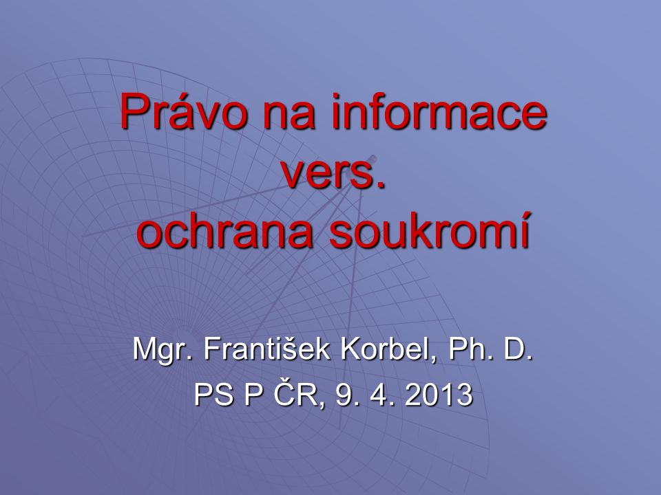 Jestliže je informace součástí veřejné sféry, dopadá na ni základní právo na informace dle čl.