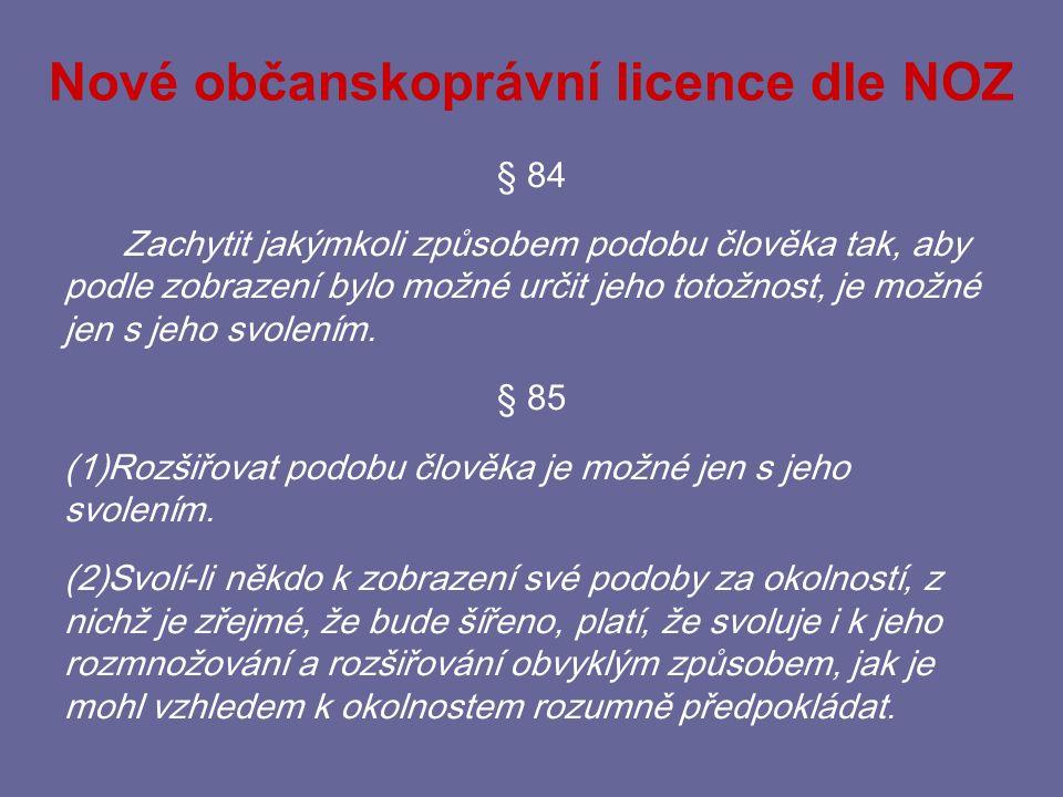 Nové občanskoprávní licence dle NOZ § 86 Nikdo nesmí zasáhnout do soukromí jiného, nemá-li k tomu zákonný důvod.