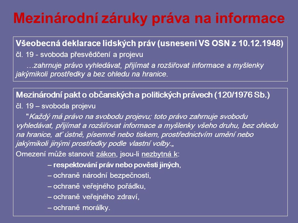 Mezinárodní záruky práva na informace Všeobecná deklarace lidských práv (usnesení VS OSN z 10.12.1948) čl.