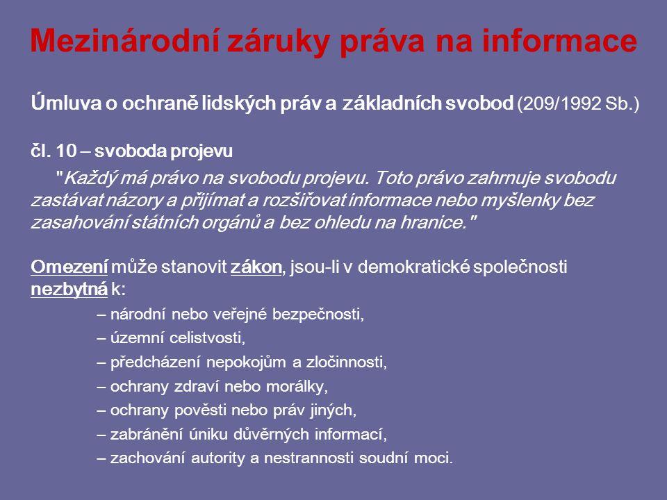 Mezinárodní záruky práva na informace Úmluva o ochraně lidských práv a základních svobod (209/1992 Sb.) čl.