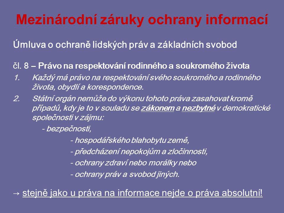 Mezinárodní záruky ochrany informací Úmluva o ochraně lidských práv a základních svobod čl.