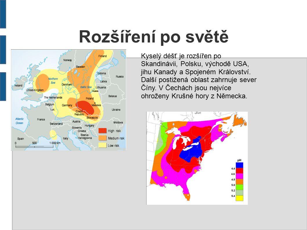 Rozšíření po světě Kyselý déšť je rozšířen po Skandinávii, Polsku, východě USA, jihu Kanady a Spojeném Království.