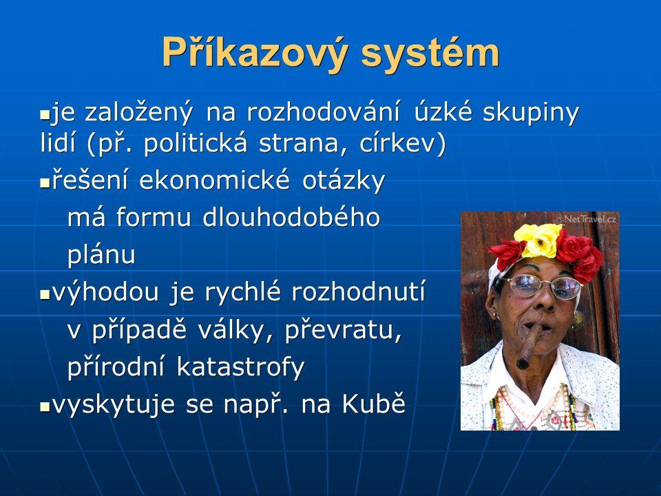 Příkazový systém je založený na rozhodování úzké skupiny lidí (př.