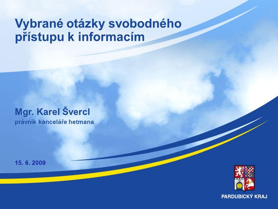 Vybrané otázky svobodného přístupu k informacím Mgr.