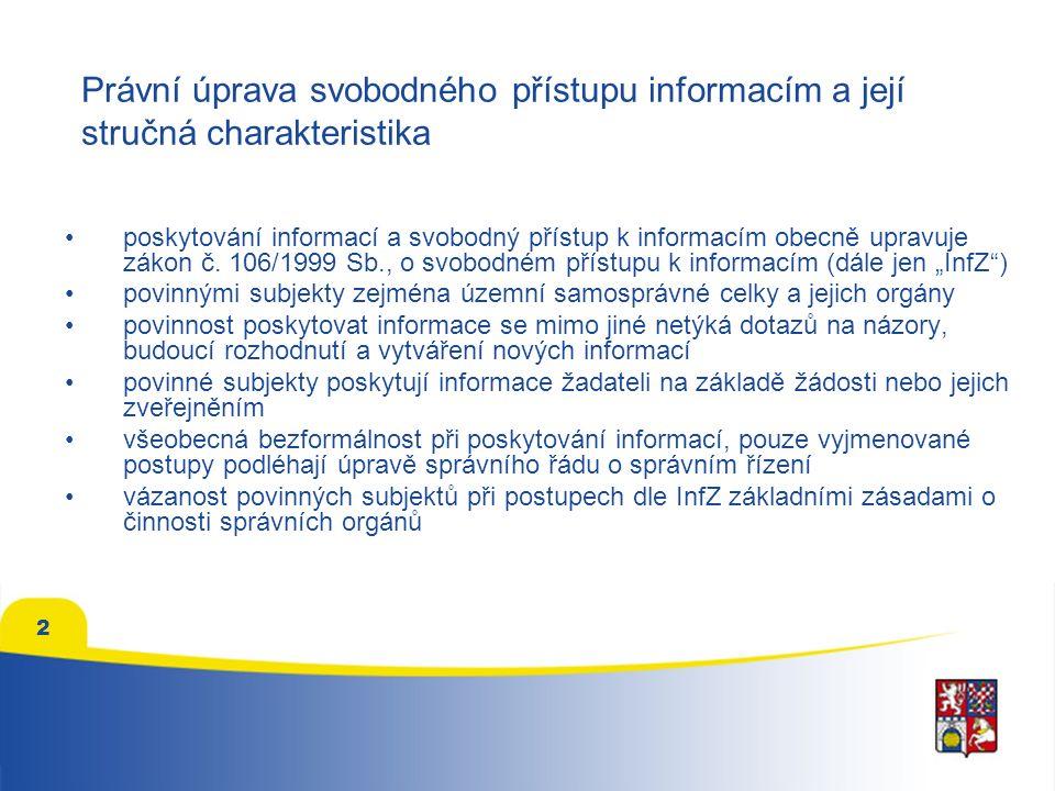 2 Právní úprava svobodného přístupu informacím a její stručná charakteristika poskytování informací a svobodný přístup k informacím obecně upravuje zákon č.