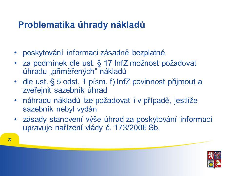 3 Problematika úhrady nákladů poskytování informaci zásadně bezplatné za podmínek dle ust.