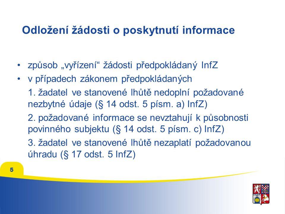"""5 Odložení žádosti o poskytnutí informace způsob """"vyřízení žádosti předpokládaný InfZ v případech zákonem předpokládaných 1."""