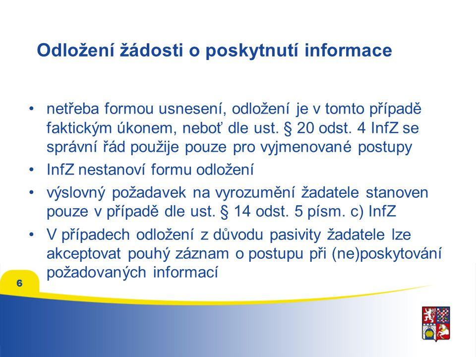 6 Odložení žádosti o poskytnutí informace netřeba formou usnesení, odložení je v tomto případě faktickým úkonem, neboť dle ust.