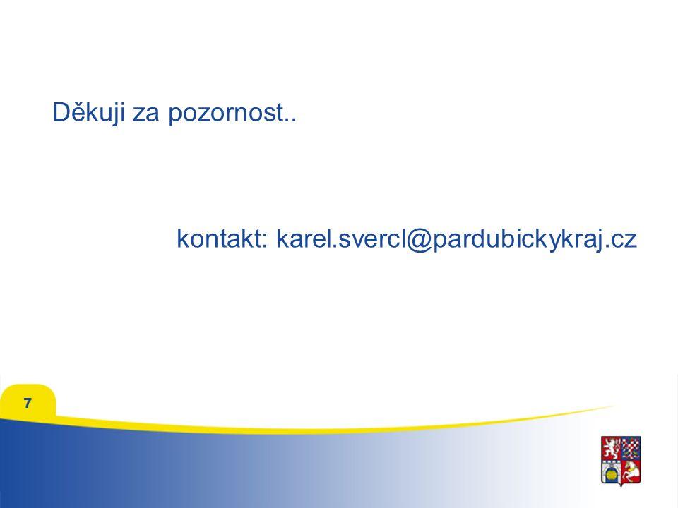 7 Děkuji za pozornost.. kontakt: karel.svercl@pardubickykraj.cz
