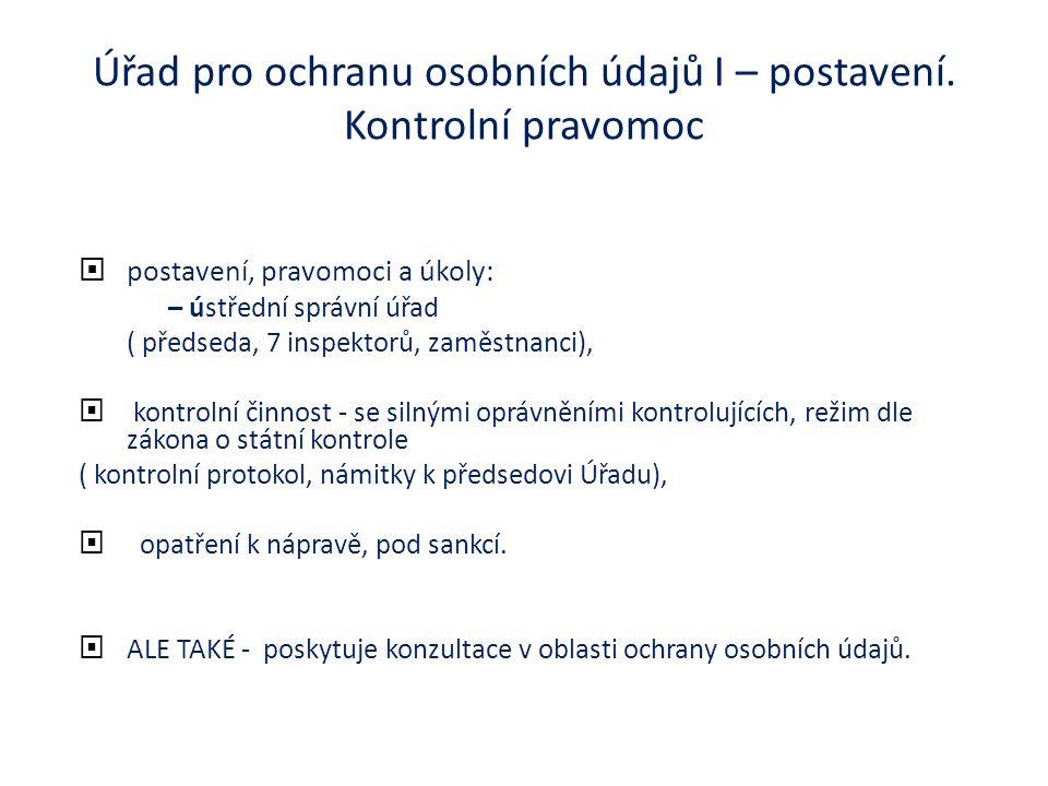 Úřad pro ochranu osobních údajů I – postavení.