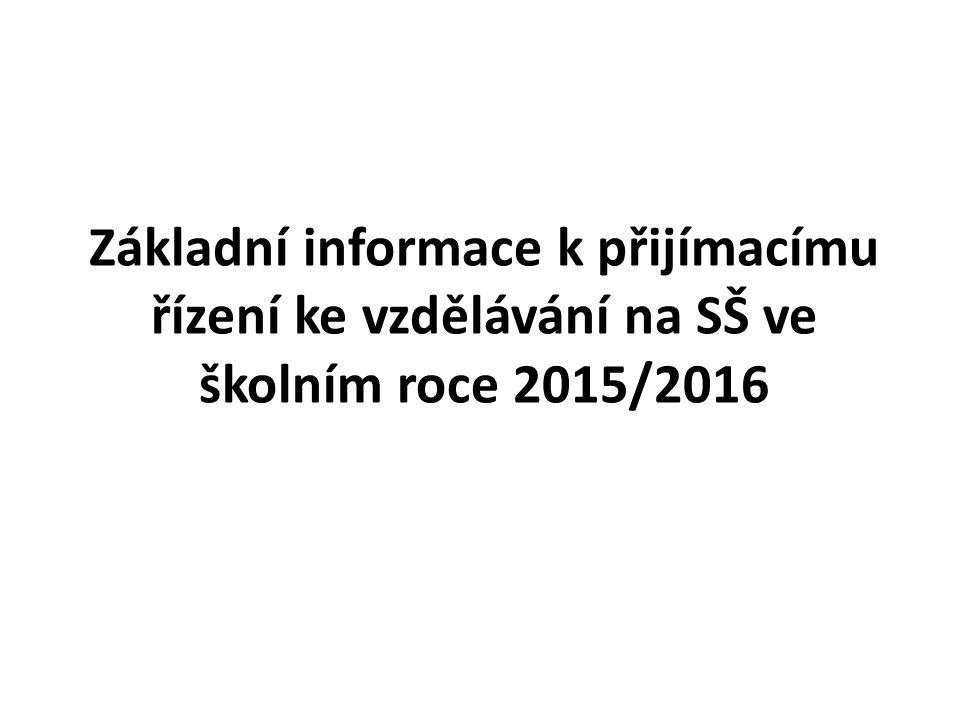 Základní informace k přijímacímu řízení ke vzdělávání na SŠ ve školním roce 2015/2016