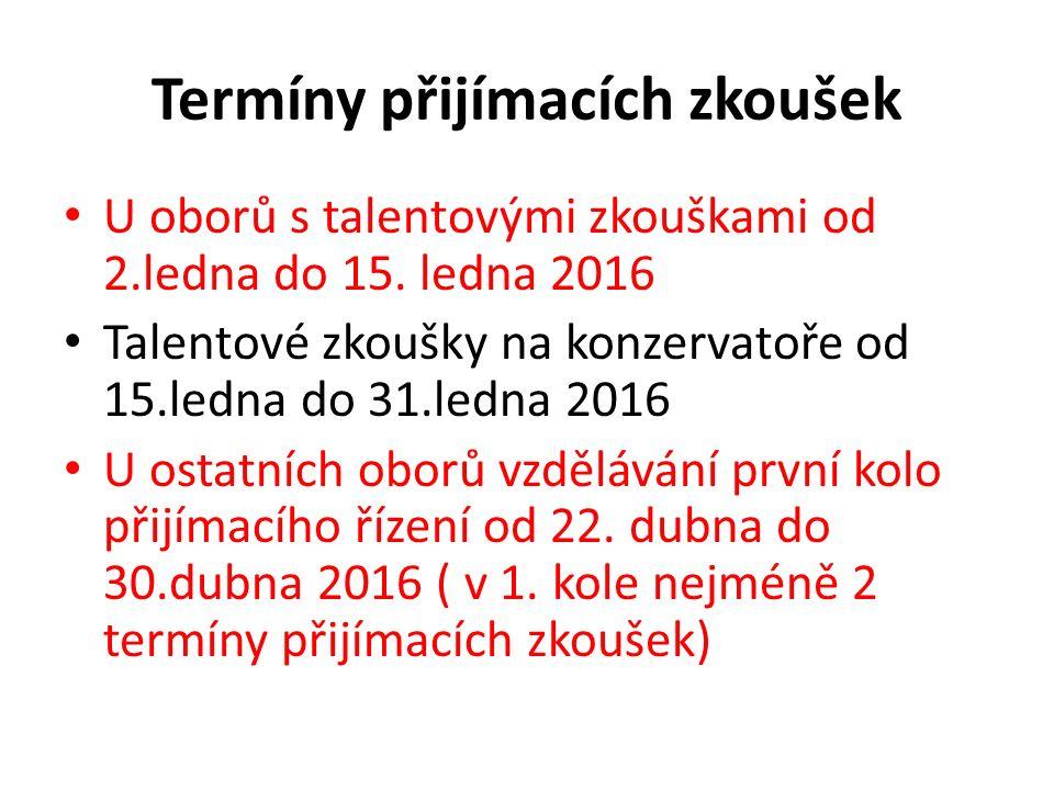 Termíny přijímacích zkoušek U oborů s talentovými zkouškami od 2.ledna do 15.