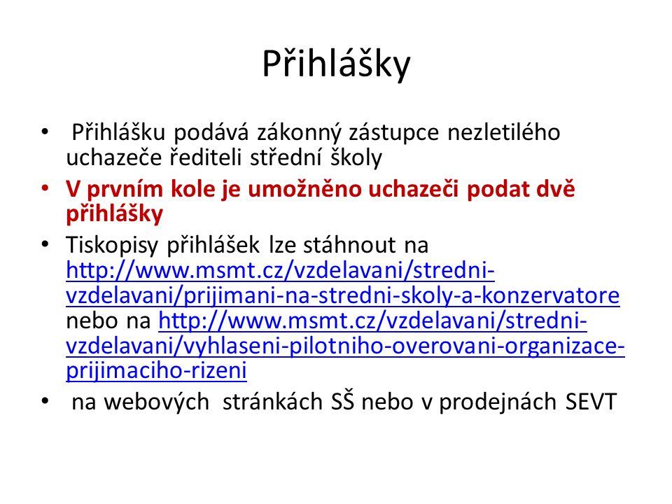 Přihlášky Přihlášku podává zákonný zástupce nezletilého uchazeče řediteli střední školy V prvním kole je umožněno uchazeči podat dvě přihlášky Tiskopisy přihlášek lze stáhnout na http://www.msmt.cz/vzdelavani/stredni- vzdelavani/prijimani-na-stredni-skoly-a-konzervatore nebo na http://www.msmt.cz/vzdelavani/stredni- vzdelavani/vyhlaseni-pilotniho-overovani-organizace- prijimaciho-rizeni http://www.msmt.cz/vzdelavani/stredni- vzdelavani/prijimani-na-stredni-skoly-a-konzervatorehttp://www.msmt.cz/vzdelavani/stredni- vzdelavani/vyhlaseni-pilotniho-overovani-organizace- prijimaciho-rizeni na webových stránkách SŠ nebo v prodejnách SEVT