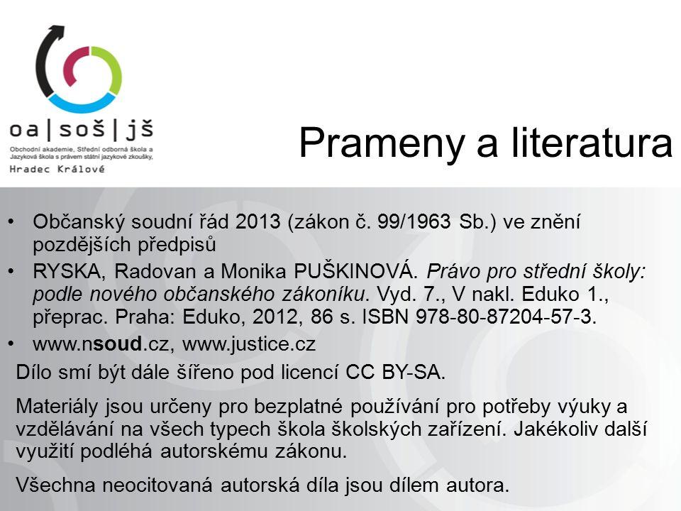 Prameny a literatura Občanský soudní řád 2013 (zákon č.