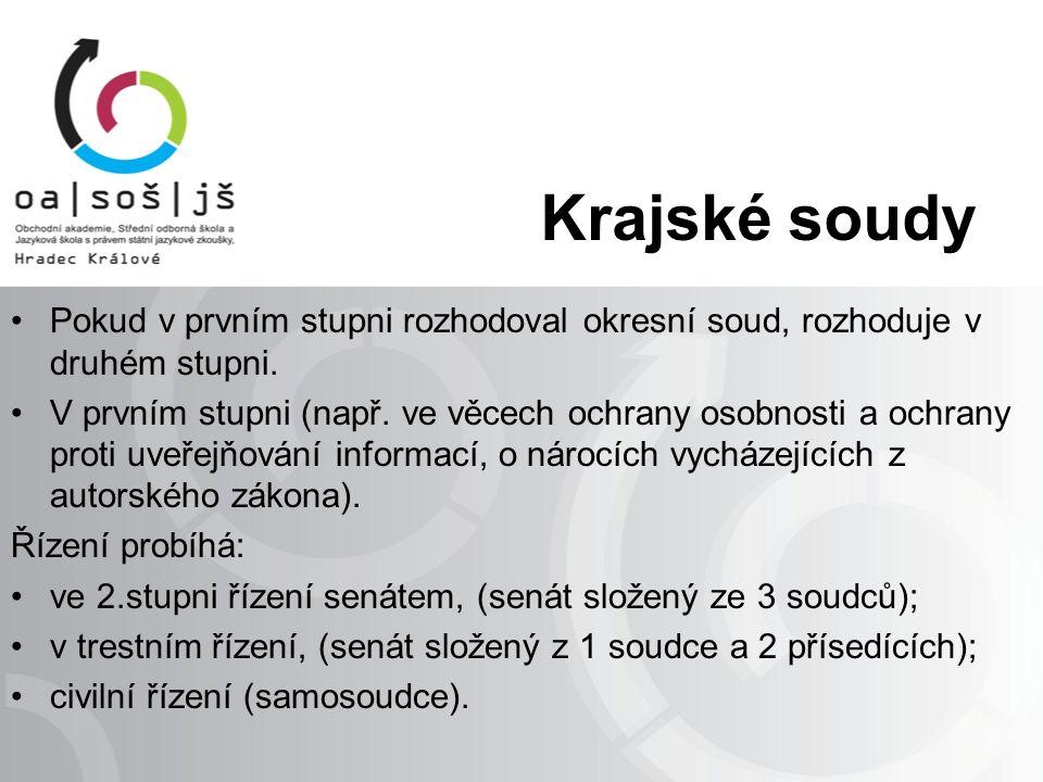 Vrchní soudy Sídlo v Praze a v Olomouci.