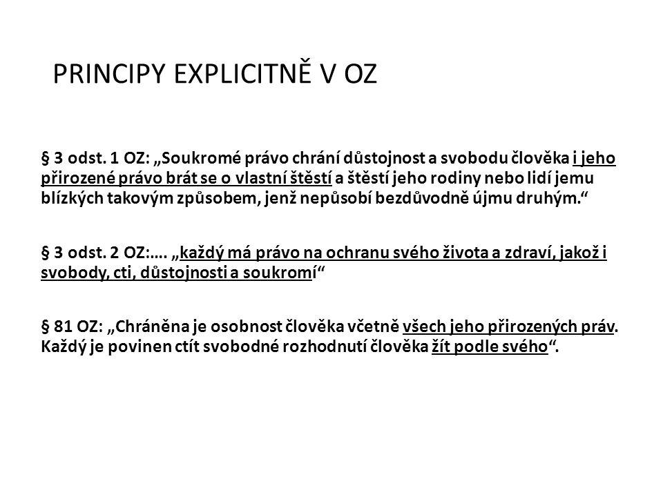 PRINCIPY EXPLICITNĚ V OZ § 3 odst.