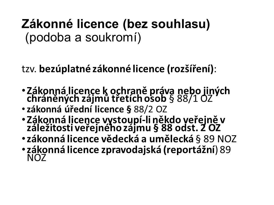 Zákonné licence (bez souhlasu) (podoba a soukromí) tzv.