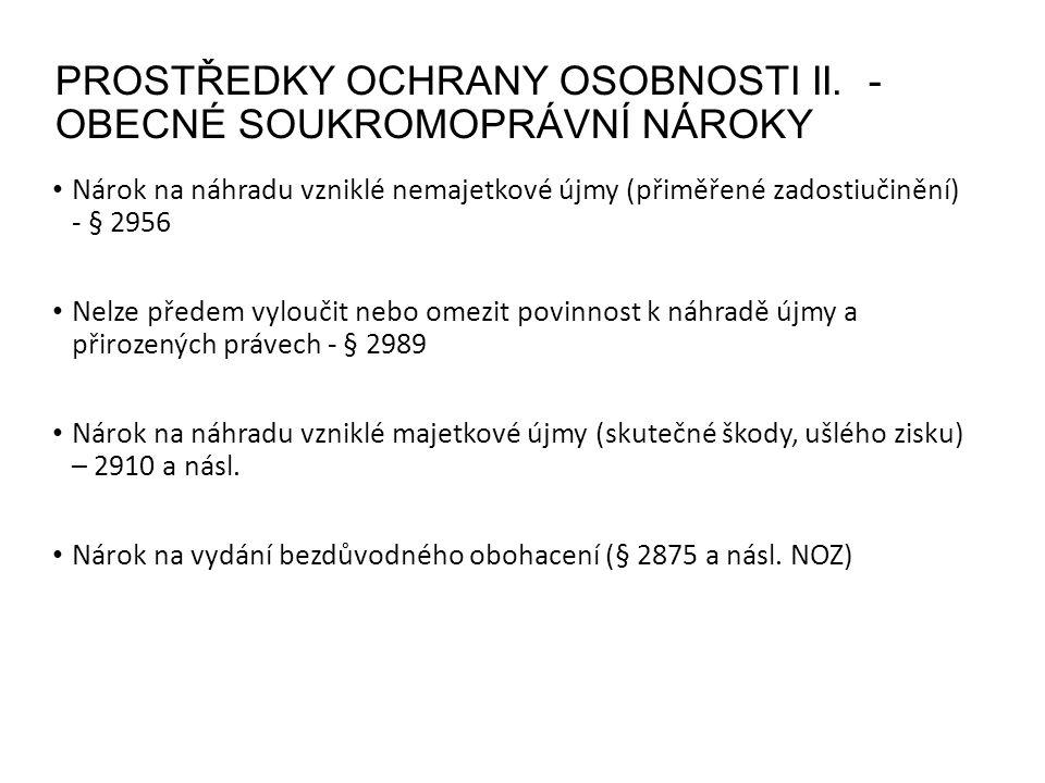 PROSTŘEDKY OCHRANY OSOBNOSTI II.