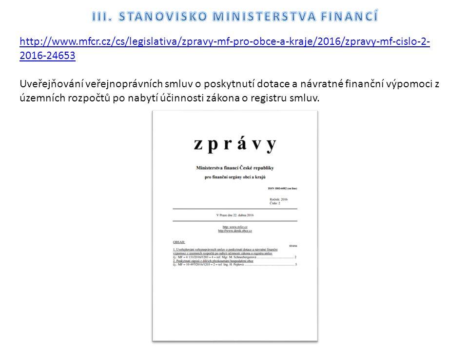 http://www.mfcr.cz/cs/legislativa/zpravy-mf-pro-obce-a-kraje/2016/zpravy-mf-cislo-2- 2016-24653 Uveřejňování veřejnoprávních smluv o poskytnutí dotace a návratné finanční výpomoci z územních rozpočtů po nabytí účinnosti zákona o registru smluv.