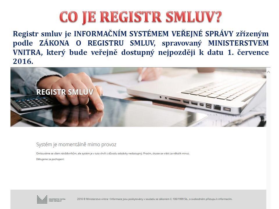 Registr smluv je INFORMAČNÍM SYSTÉMEM VEŘEJNÉ SPRÁVY zřízeným podle ZÁKONA O REGISTRU SMLUV, spravovaný MINISTERSTVEM VNITRA, který bude veřejně dostupný nejpozději k datu 1.