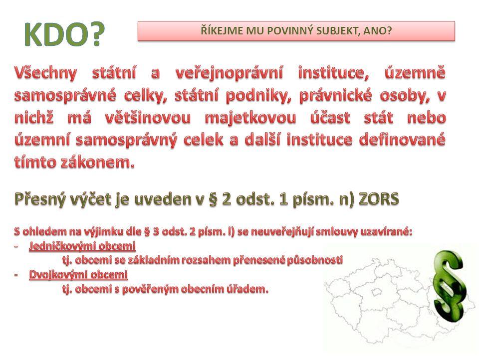 je POVINEN UVEŘEJŇOVAT SMLOUVY v REGISTRU SMLUV, pokud je jednou ze stran registrované smlouvy a nevztahuje se na její uveřejnění výjimka.