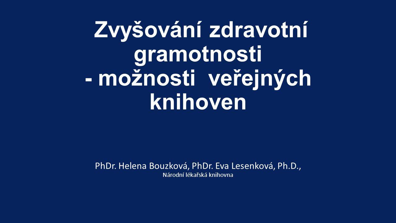 Zvyšování zdravotní gramotnosti - možnosti veřejných knihoven PhDr.