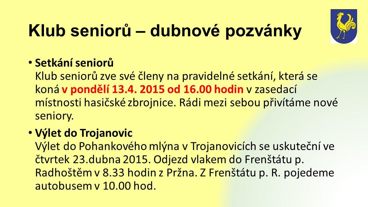 Klub seniorů – dubnové pozvánky Setkání seniorů Klub seniorů zve své členy na pravidelné setkání, která se koná v pondělí 13.4.