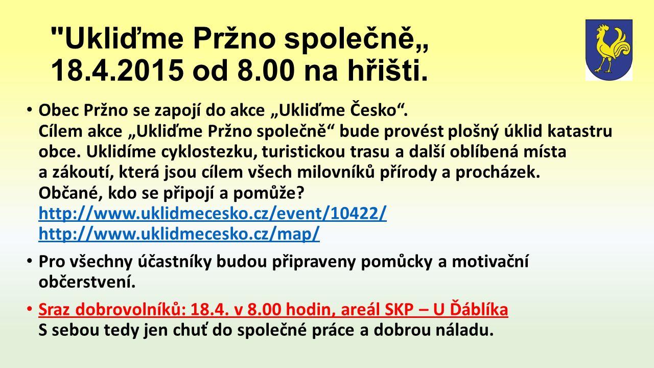"""Ukliďme Pržno společně"""" 18.4.2015 od 8.00 na hřišti."""