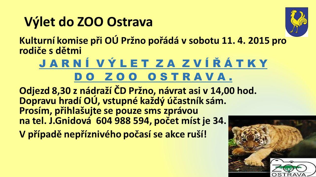 Výlet do ZOO Ostrava Kulturní komise při OÚ Pržno pořádá v sobotu 11.