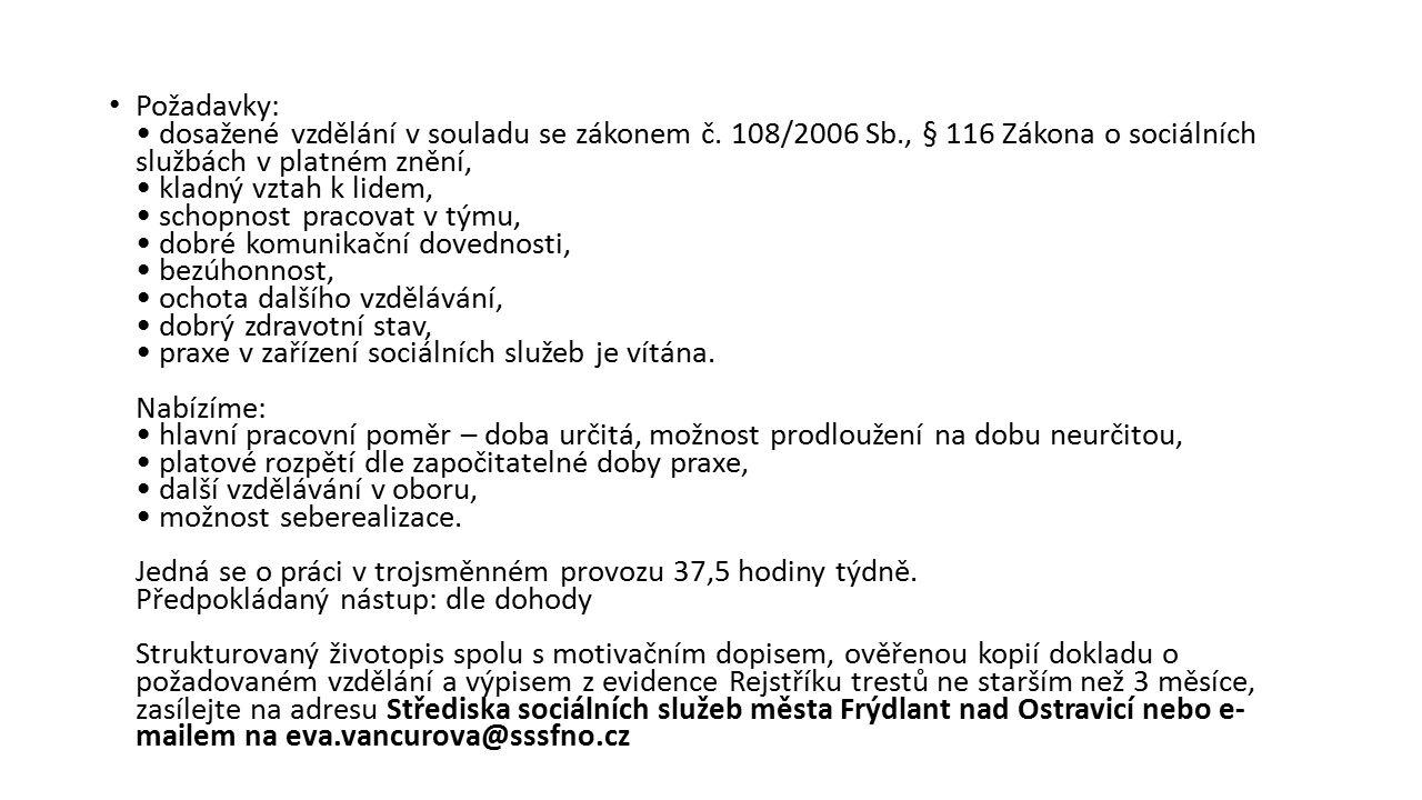 Požadavky: dosažené vzdělání v souladu se zákonem č.