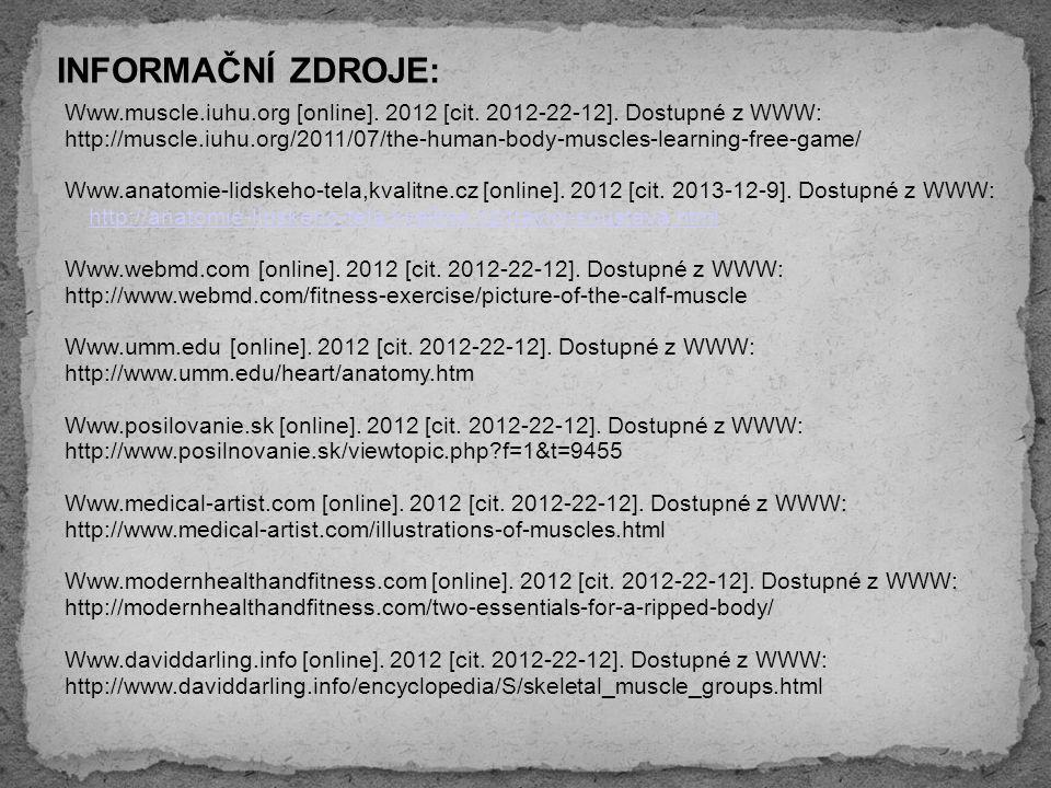 INFORMAČNÍ ZDROJE: Www.muscle.iuhu.org [online]. 2012 [cit.