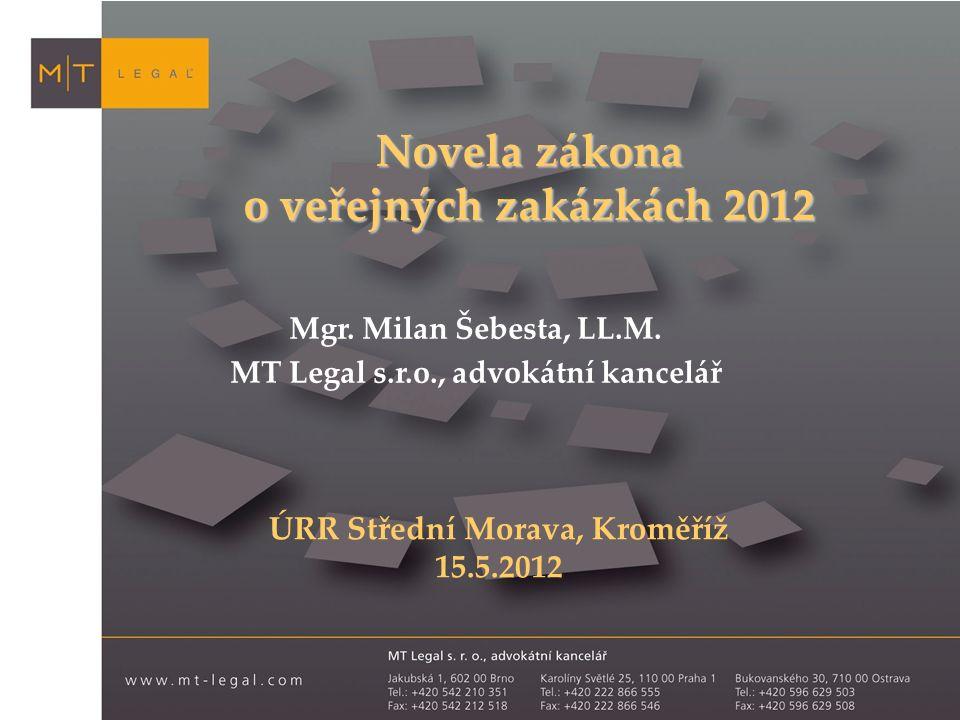 Novela zákona o veřejných zakázkách 2012 Mgr. Milan Šebesta, LL.M.