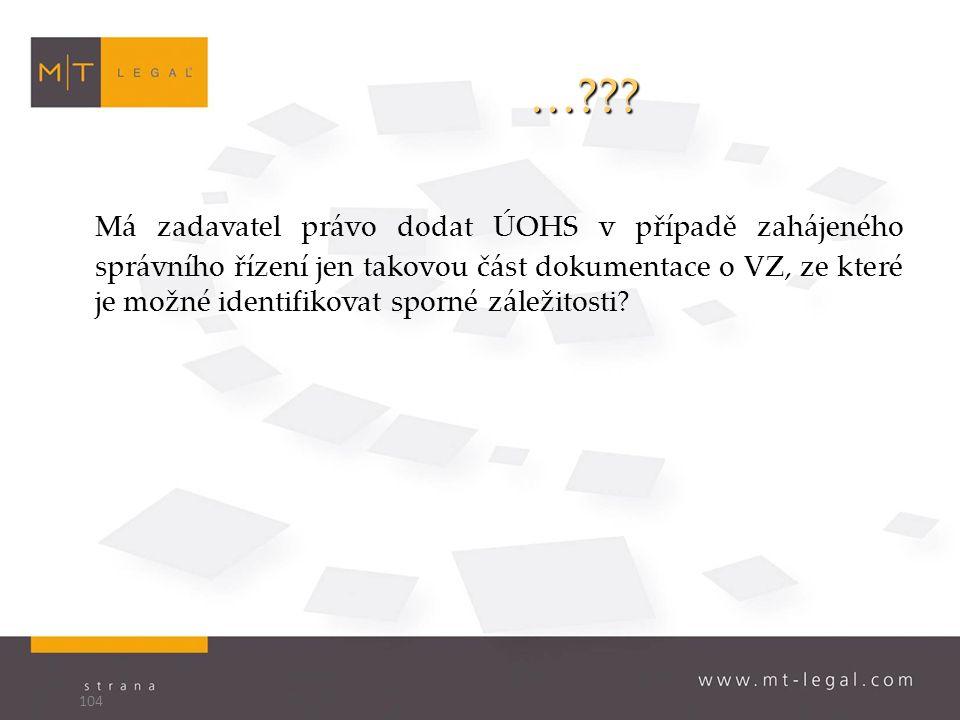 …??? Má zadavatel právo dodat ÚOHS v případě zahájeného správního řízení jen takovou část dokumentace o VZ, ze které je možné identifikovat sporné zál