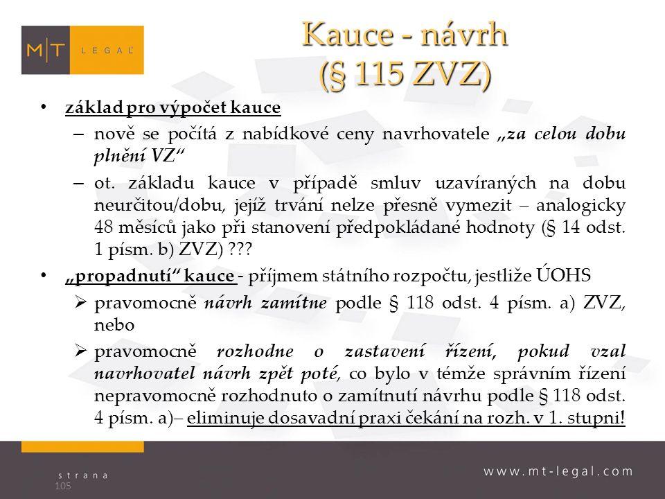 """Kauce - návrh (§ 115 ZVZ) základ pro výpočet kauce – nově se počítá z nabídkové ceny navrhovatele """"za celou dobu plnění VZ – ot."""