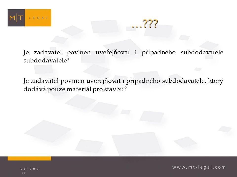 … . Je zadavatel povinen uveřejňovat i případného subdodavatele subdodavatele.