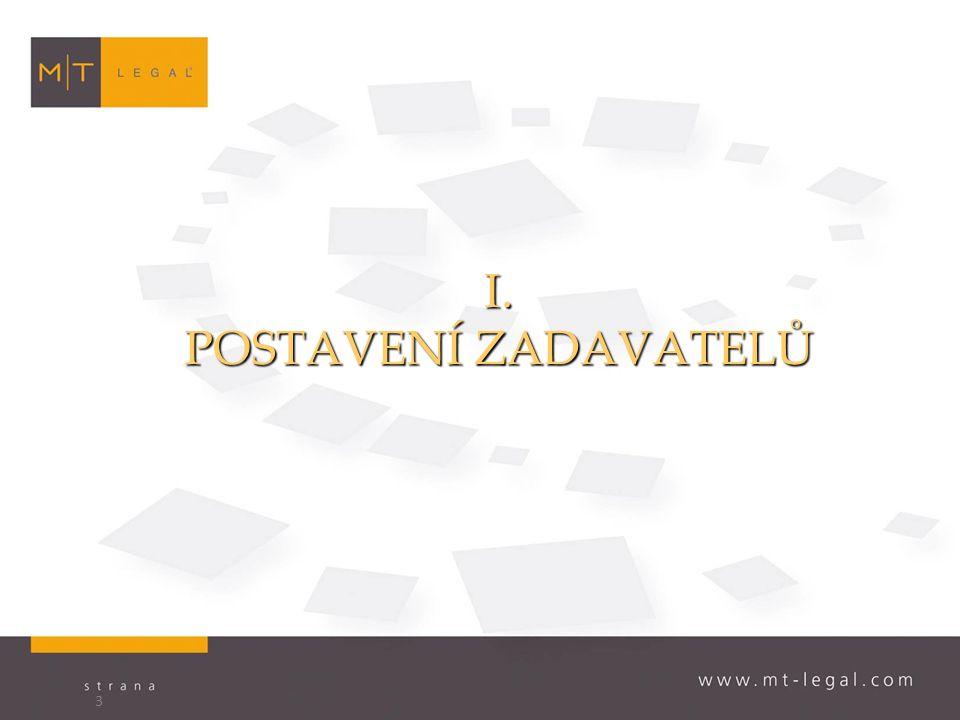 I. POSTAVENÍ ZADAVATELŮ 3