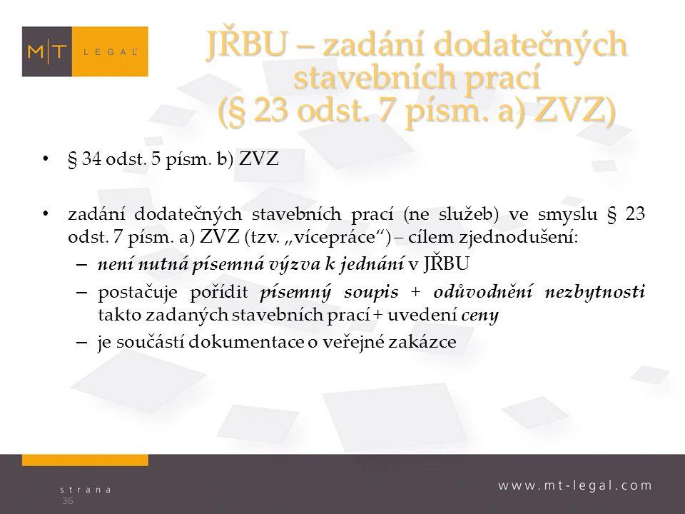 JŘBU – zadání dodatečných stavebních prací (§ 23 odst.