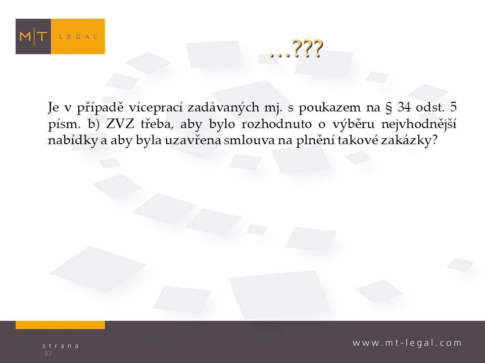 … . Je v případě víceprací zadávaných mj. s poukazem na § 34 odst.