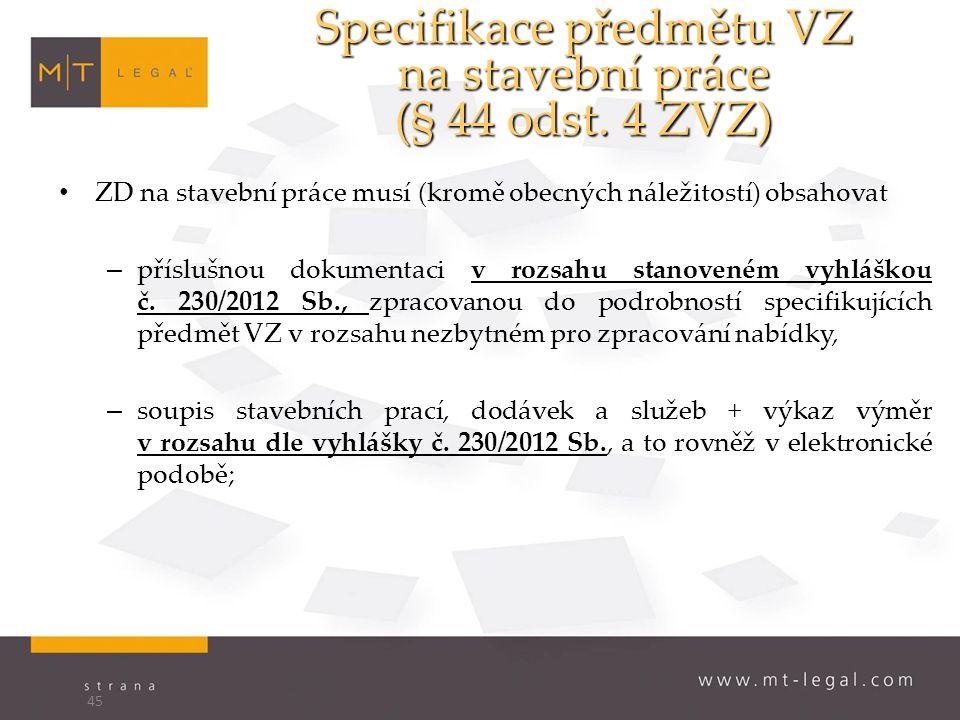 Specifikace předmětu VZ na stavební práce (§ 44 odst.
