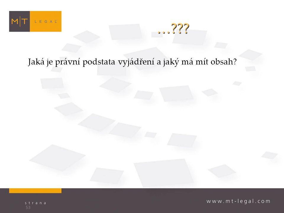 … Jaká je právní podstata vyjádření a jaký má mít obsah 53