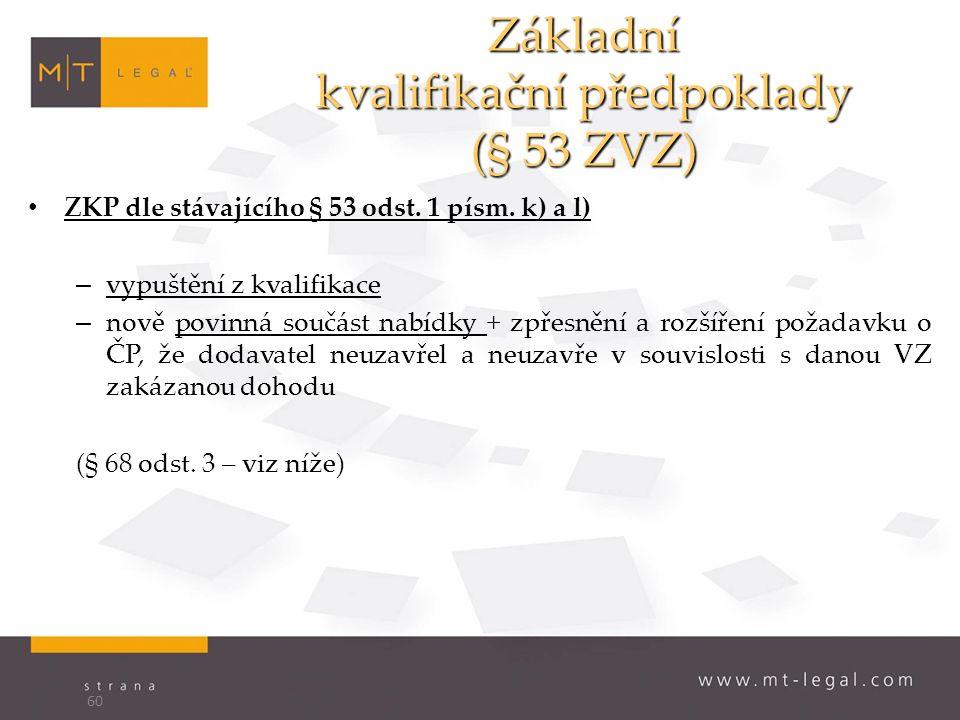 Základní kvalifikační předpoklady (§ 53 ZVZ) ZKP dle stávajícího § 53 odst.