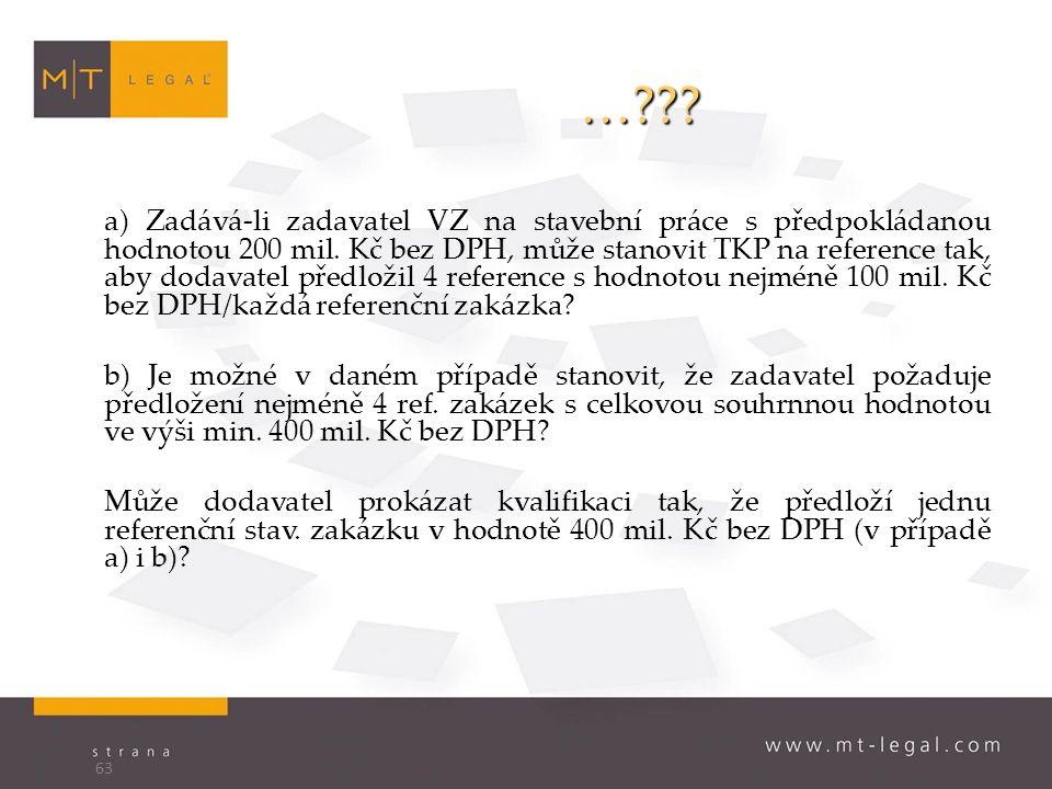 … . a) Zadává-li zadavatel VZ na stavební práce s předpokládanou hodnotou 200 mil.