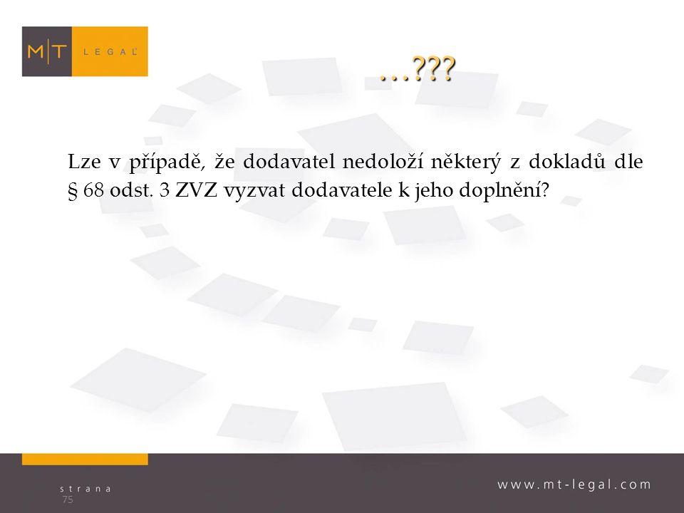 … . Lze v případě, že dodavatel nedoloží některý z dokladů dle § 68 odst.