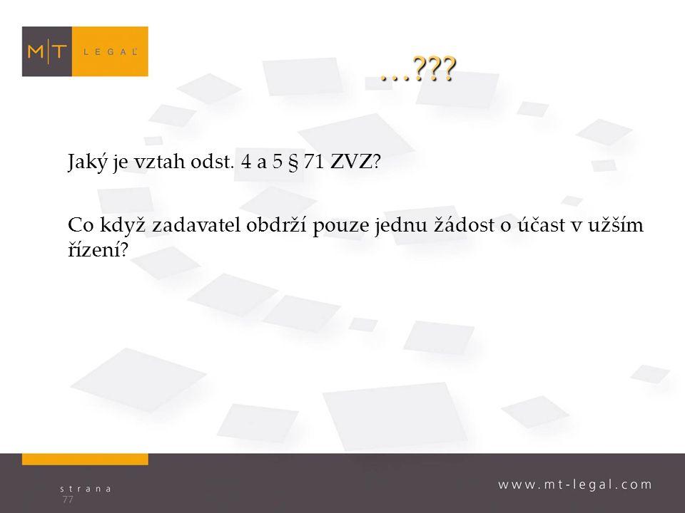… . Jaký je vztah odst. 4 a 5 § 71 ZVZ.