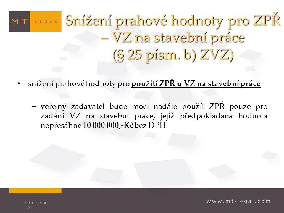 Snížení prahové hodnoty pro ZPŘ – VZ na stavební práce (§ 25 písm.