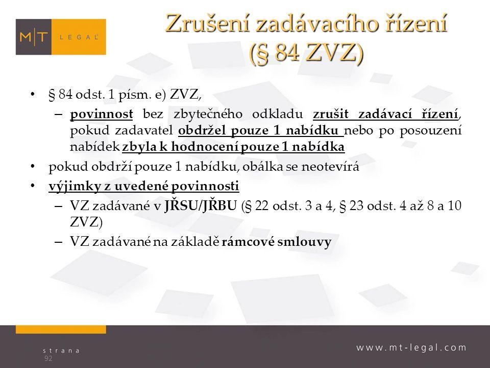 Zrušení zadávacího řízení (§ 84 ZVZ) § 84 odst. 1 písm.