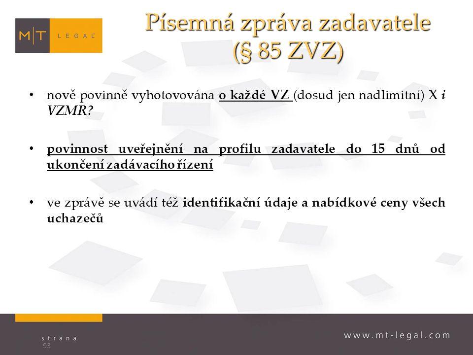 Písemná zpráva zadavatele (§ 85 ZVZ) nově povinně vyhotovována o každé VZ (dosud jen nadlimitní) X i VZMR.