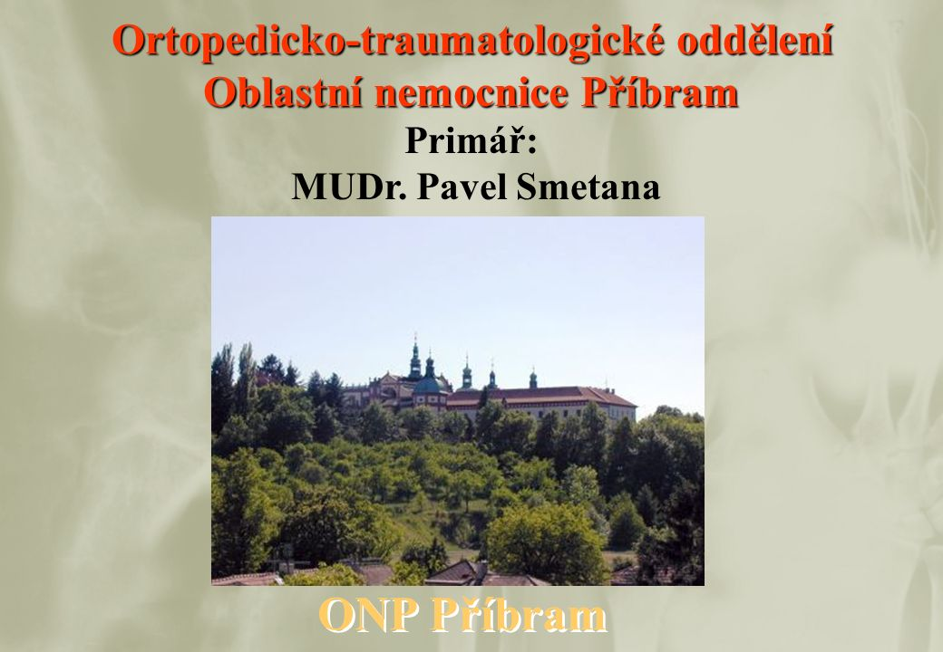 Department of Orthopaedic Surgery Charles University, 2nd Medical Faculty, Prague Grice